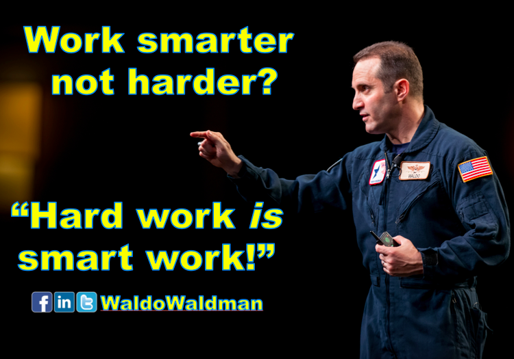 Hard work is smart work - Waldo Waldman